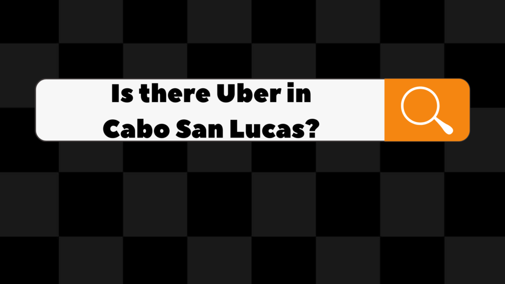 is there uber in cabo san lucas
