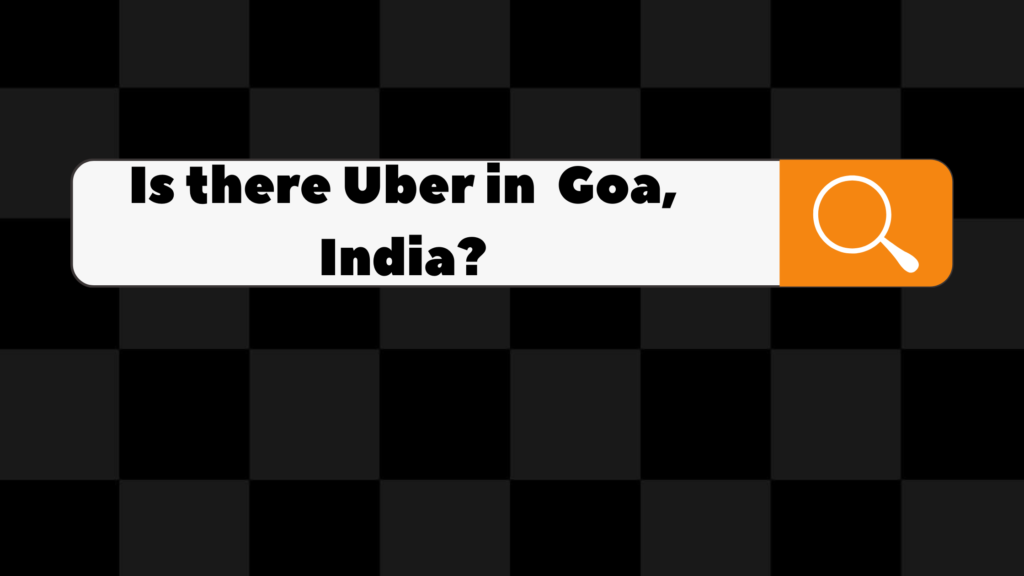 is there uber in goa, india