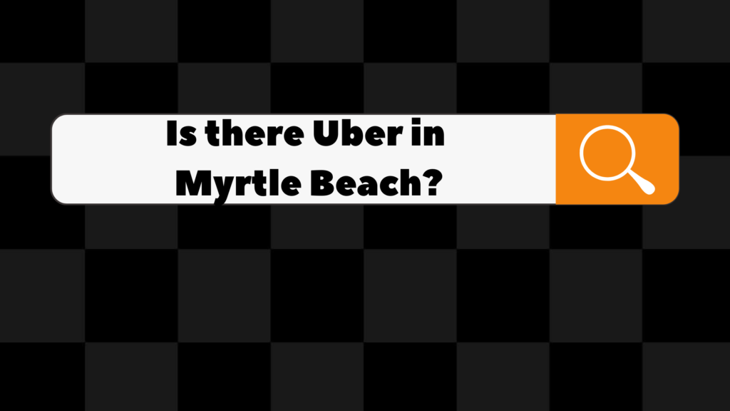 is there uber in myrtle beach