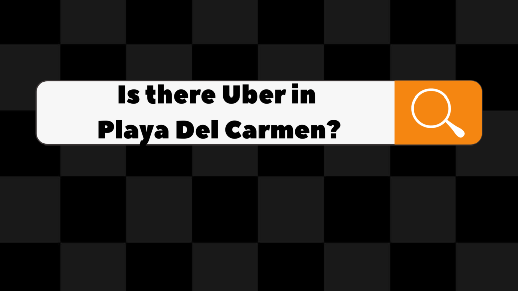 is there uber in playa del carmen