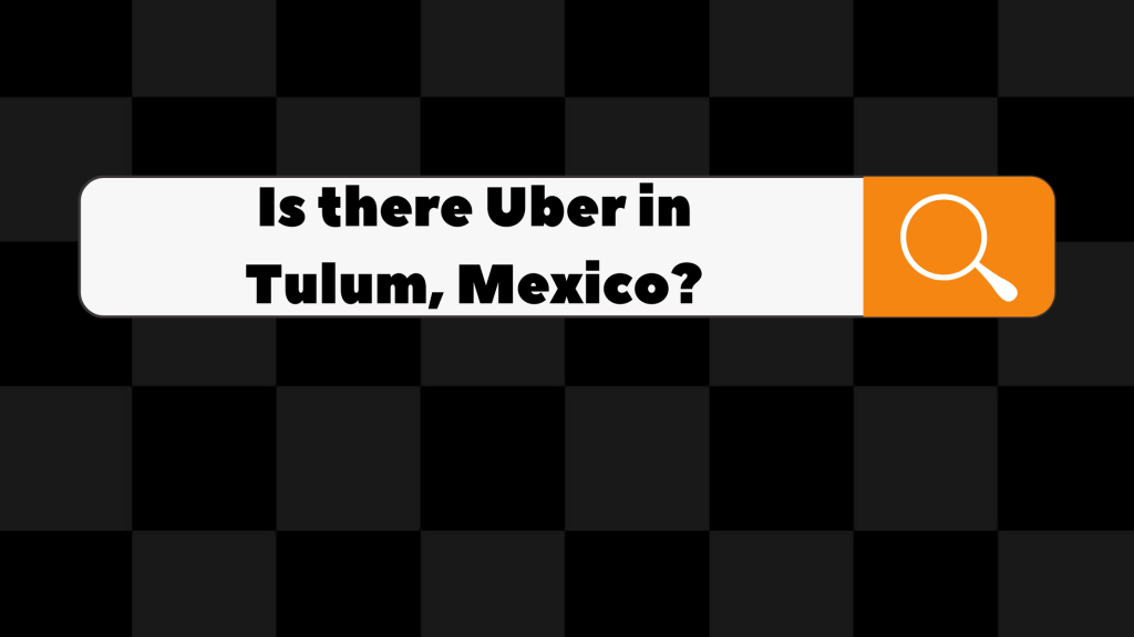 is there uber in tulum mexico